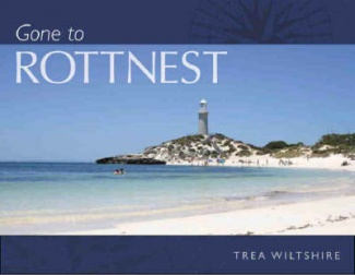 Gone to Rottnest by Trea Wiltshire