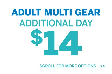 Adult Multi Gear Additional Day $14
